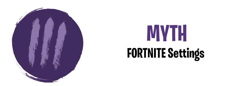MYTH Fortnite Settings
