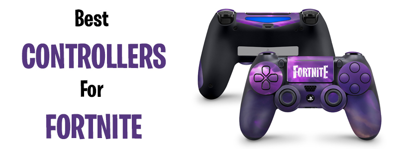 Best Controllers For Fortnite