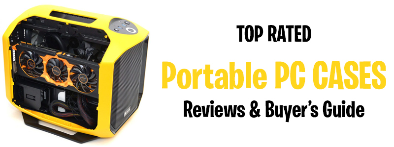 Best Posrtable PC Cases