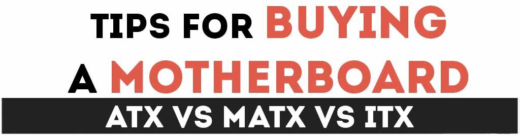 Motherboards: ATX vs Micro ATX vs Mini ITX