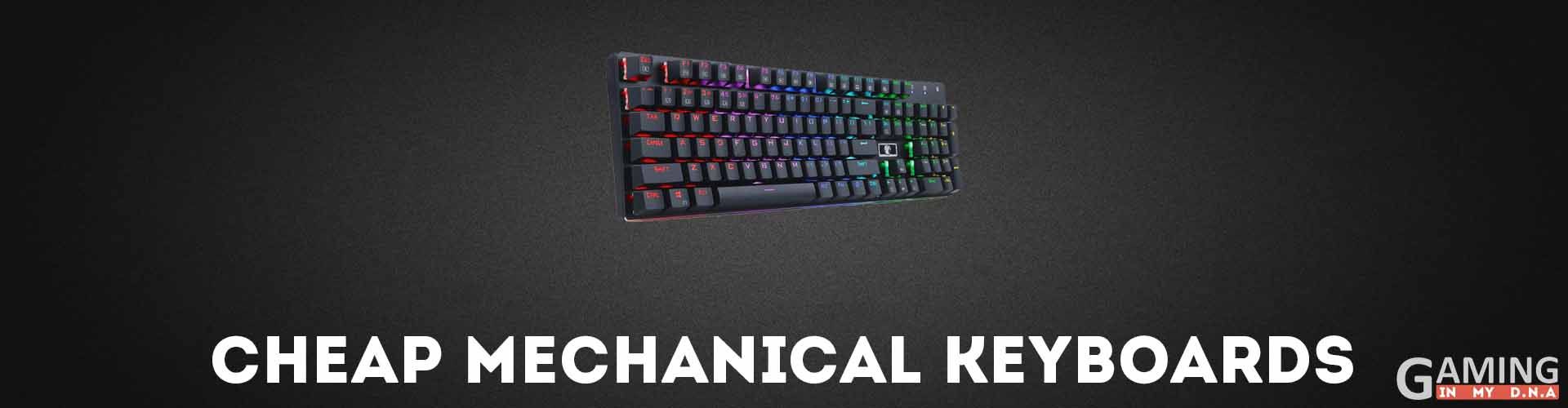 cheap Mechanical Gaming Keyboard Under $50 & $100